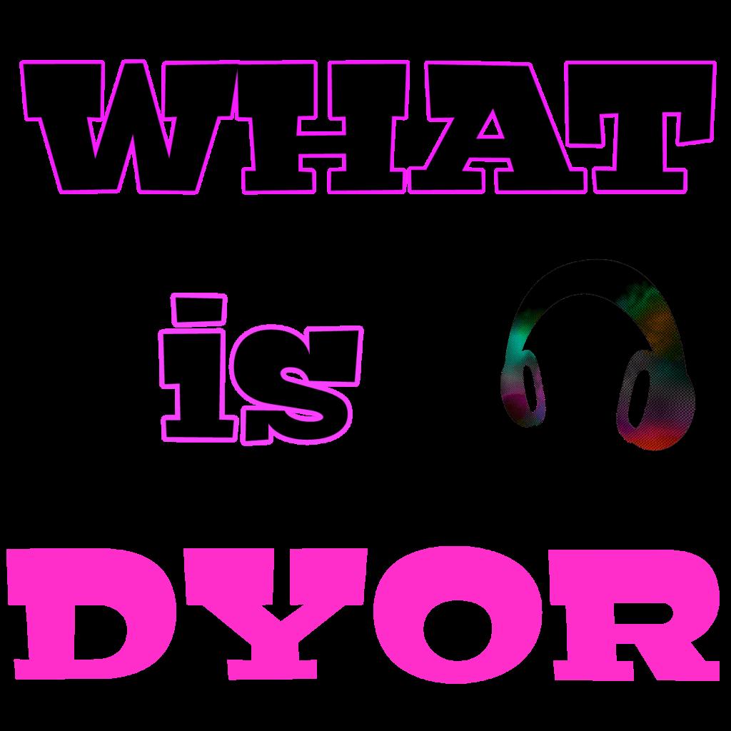 what is DYOR?DYORって何て意味?